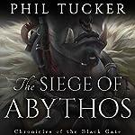 The Siege of Abythos   Phil Tucker