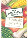 New Covent Garden Soup Company A Soup for Every Day: 365 of Our Favourite Recipes (New Covent Garden Soup Company) by New Covent Garden Soup Company on 17/09/2010 unknown edition
