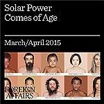 Solar Power Comes of Age | Dickon Pinner,Matt Rogers