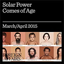 Solar Power Comes of Age (       UNABRIDGED) by Dickon Pinner, Matt Rogers Narrated by Kevin Stillwell