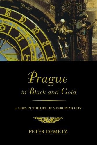 Prague in Black and Gold: Scenes from the Life of a...