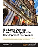 Richard G. Ellis IBM Lotus Domino: Classic Web Application Development Techniques
