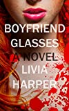 Boyfriend Glasses (Greta Bell Psychological Thriller Book 1)