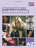 The City & Guilds A-Z: Hairdressing (Vocational)