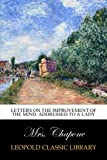 img - for Letters on the improvement of the mind. Addressed to a lady book / textbook / text book