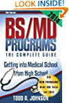 Bs/MD Programs-The Complete Guide: Ge...