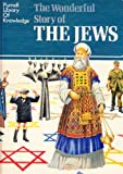 Wonderful Story of the Jews (Purnell library of knowledge) (0361015380) by Somerset Fry, Plantagenet