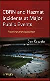 img - for CBRN and Hazmat Incidents at Major Public Events: Planning and Response book / textbook / text book