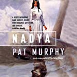 Nadya: The Wolf Chronicles | Pat Murphy