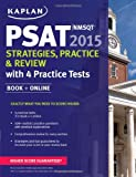 img - for Kaplan PSAT/NMSQT 2015 Strategies, Practice, and Review with 4 Practice Tests: Book + Online (Kaplan Test Prep) book / textbook / text book
