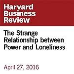 The Strange Relationship between Power and Loneliness | Adam Waytz