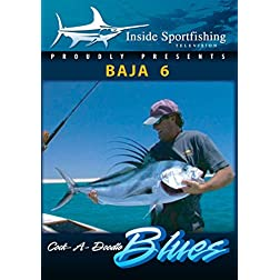 Inside Sportfishing Baja 6: Cock-A-Doodle Blues