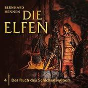 Der Fluch des Schicksalwebers (Die Elfen 4) | Bernhard Hennen