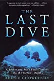img - for The Last Dive: A Father and Son's Fatal Descent into the Ocean's Depths by Bernie Chowdhury (2002-02-19) book / textbook / text book