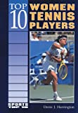 img - for Top 10 Women Tennis Players (Sports Top 10) book / textbook / text book