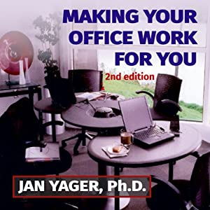 Making Your Office Work for You | [Jan Yager]