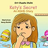Childrens book: Katys Secret - An ADHD Story