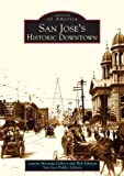 img - for San Jose's Historic Downtown (CA) (Images of America) Paperback September 27, 2004 book / textbook / text book