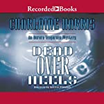 Dead Over Heels: An Aurora Teagarden Mystery, Book 5 (       UNABRIDGED) by Charlaine Harris Narrated by Therese Plummer