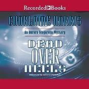 Dead Over Heels: An Aurora Teagarden Mystery, Book 5 | Charlaine Harris