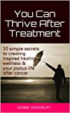 You Can Thrive After Treatment