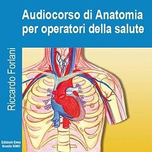 Audiocorso di anatomia per operatori della salute Audiobook