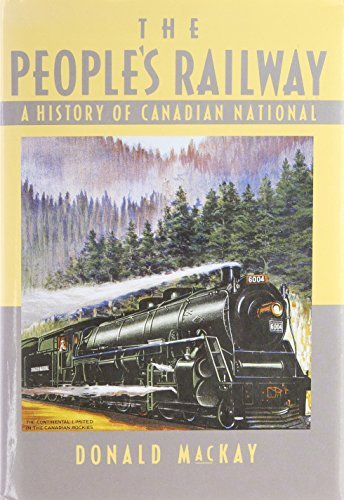peoples-railway-a-history-of-canadian-national-by-donald-mackay-november-011992