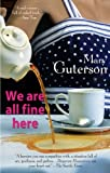 By Mary Guterson We Are All Fine Here (Reprint) [Paperback]