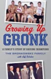 Growing Up Gronk: A Family?s Story of Raising Champions