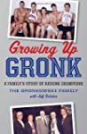 Growing Up Gronk: A Family's Story of...