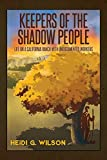 img - for Keepers of the Shadow People: Life on a California Ranch with Undocumented Workers book / textbook / text book