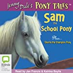 Sam the School Pony and Charlie the Champion Pony | Jenny Dale