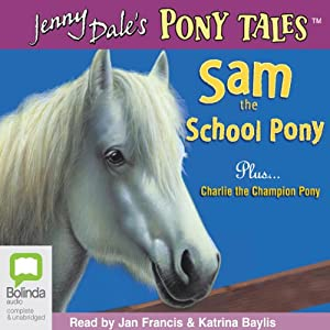 Sam the School Pony and Charlie the Champion Pony | [Jenny Dale]