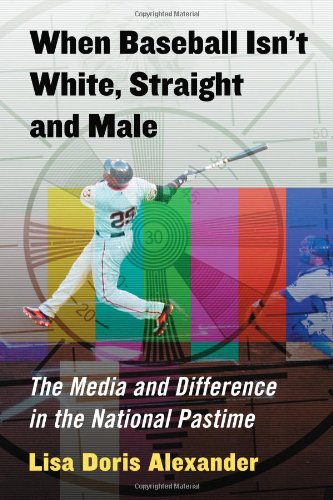 When Baseball Isn'T White, Straight And Male: The Media And Difference In The National Pastime front-393335