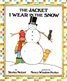 The Jacket I Wear in the Snow (0688045871) by Neitzel, Shirley