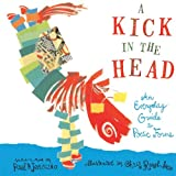 img - for A Kick in the Head: An Everyday Guide to Poetic Forms book / textbook / text book