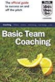 img - for Basic Team Coaching: The Official Guide to Success On and Off the Pitch (Football Association) book / textbook / text book