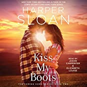 Kiss My Boots: The Coming Home Series, Book 2 | Harper Sloan