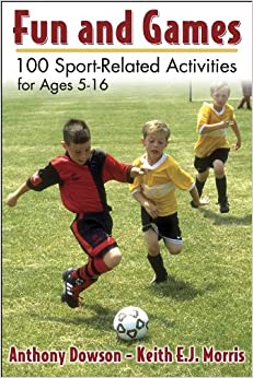 fun and games 100 sport related activities for ages 5 16 keith morris anthony. Black Bedroom Furniture Sets. Home Design Ideas