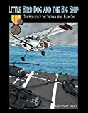 img - for Little Bird Dog and the Big Ship The Heroes of the Vietnam War: Book One book / textbook / text book