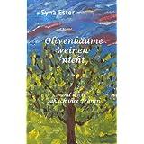 """Olivenb�ume weinen nicht: ...und doch sah ich ihre Tr�nenvon """"Syna Ester"""""""