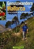 Genusswandern Mallorca: Die Insel entdecken auf den 40 schönsten Wegen