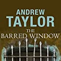 The Barred Window Audiobook by Andrew Taylor Narrated by Simon Shepherd