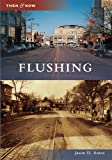 Flushing (Then and Now) (Then & Now)