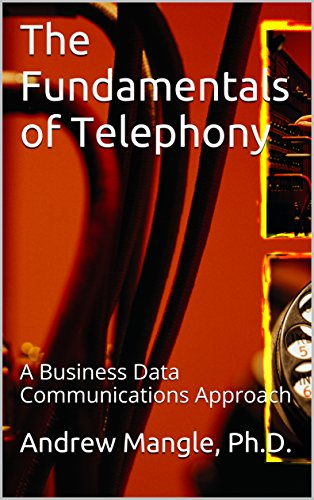The Fundamentals of Telephony: A Business Data Communications Approach (Part 1) (Digital Telephony compare prices)
