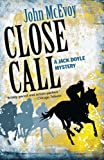 img - for Close Call: A Jack Doyle Mystery (Jack Doyle Series Book 3) book / textbook / text book