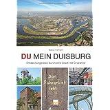 """DU mein Duisburg: Entdeckungsreise durch eine Stadt mit Charaktervon """"Marco Hofmann"""""""