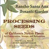 img - for Processing Seeds of California Native Plants for Conservation, Storage, and Restoration (Rancho Santa Ana Botanic Garden occasional publications ; no. 10) book / textbook / text book
