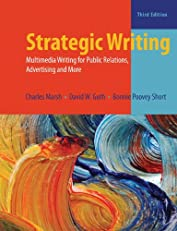 Strategic Writing: Multimedia Writing for Advertising, Public Relations and More (3rd Edition)