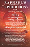 img - for Raphael's Astronomical Ephemeris of the Planets' Places for 2013: A Complete Aspectarian book / textbook / text book
